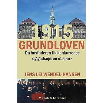 1915grundloven Da husfaderen fik konkurrence og godsejeren et spark by WendelHansen & Jens Lei