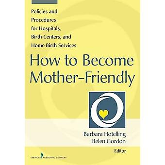 How to Become Mother-Friendly - Policies & Procedures for Hospital