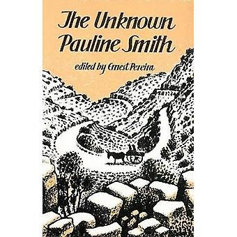 The Unknown Pauline Smith - Unpublished and Out of Print Stories - Dia