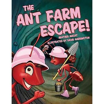 The Ant Farm Escape! by Heather Macht - 9781455624294 Book