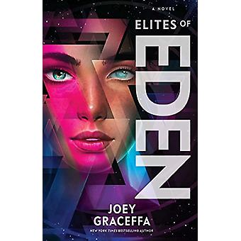 Elites of Eden - A Novel by Joey Graceffa - 9781471177095 Book