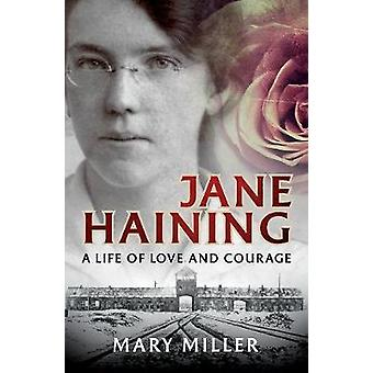 Jane Haining - A Life of Love and Courage by Mary Miller - 97817802757