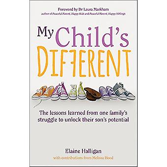 My Child's Different - The lessons learned from one family's struggle