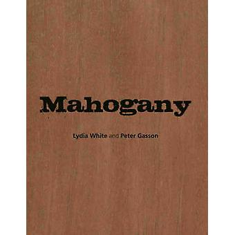 Mahogany by Lydia White - Peter C. Gasson - 9781842461716 Book