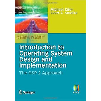 Introduction to Operating System Design and Implementation - The OSP 2