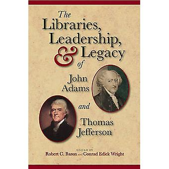 The Libraries - Leadership and Legacy of John Adams and Thomas Jeffer