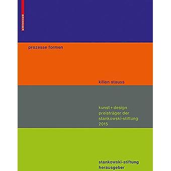 prozesse formen - kunst + design preistrager der stankowski stiftung 2