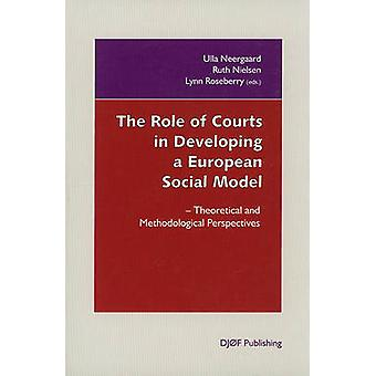 The Role of Courts in Developing a European Social Model - Theoretical