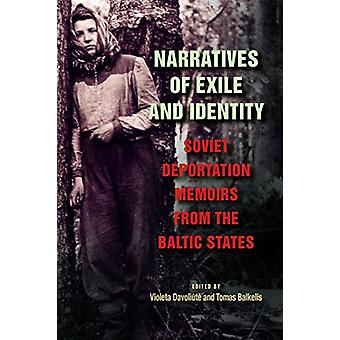 Narratives of Exile and Identity - Soviet Deportation Memoirs from the
