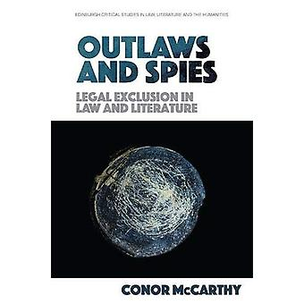 Outlaws and Spies - Legal Exclusion in Law and Literature by Conor McC