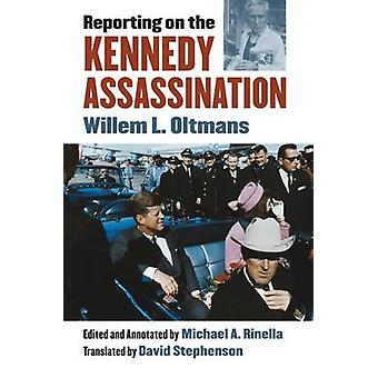 Reporting on the Kennedy Assassination by Willem L. Oltmans - Michael