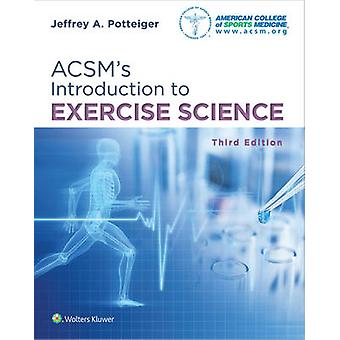 ACSM's Introduction to Exercise Science by Jeffrey A. Potteiger - 978