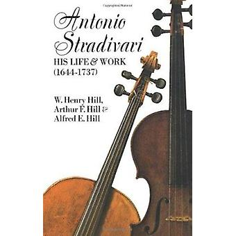 Antonio Stradivari - His Life and Work (2nd Revised edition) by Willi