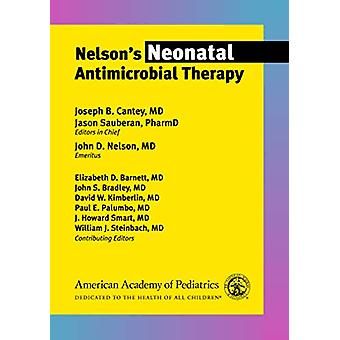 Nelson's Neonatal Antimicrobial Therapy by Joseph B. Cantey - 9781610
