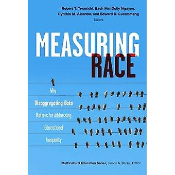 Measuring Race - Why Disaggregating Data Matters for Addressing Educat