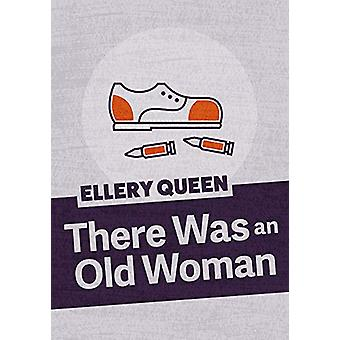 There Was an Old Woman by Ellery Queen - 9781625674104 Book