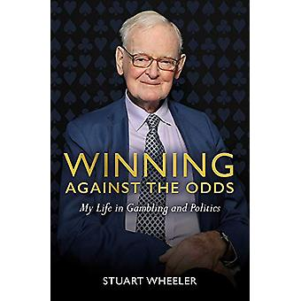 Winning Against the Odds - My Life in Gambling and Politics by Stuart