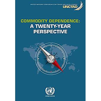 Commodity dependence - a twenty-year perspective by United Nations Pub