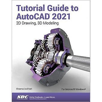 Guide tutoriel pour AutoCAD 2021 par Lockhart & Shawna