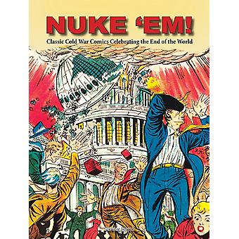 Nuke Em Classic Cold War Comics Celebrating the End of the World by Wyn & Aaron