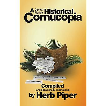 A Central Florida Historical Cornucopia by Herb Piper