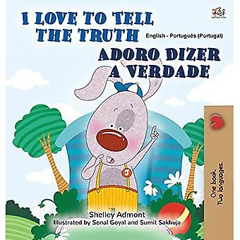 I Love to Tell the Truth (English Portuguese Bilingual Book for Kids - Portugal): European Portuguese (English Portuguese Bilingual Collection - Portugal)