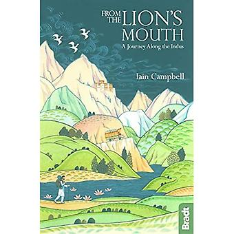 From the Lion's Mouth: A Journey Along the Indus (Bradt Travel Guides (Travel Literature))