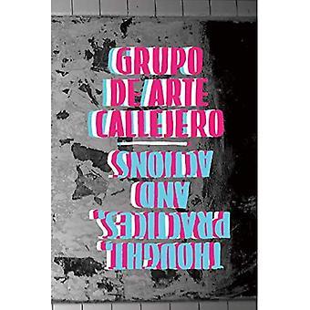 Grupo de Arte Callejero: Tanker, praksis og handlinger