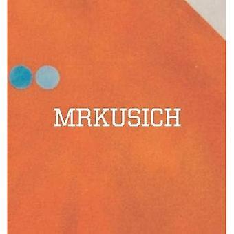 Mrkusich: The Art of Transformation