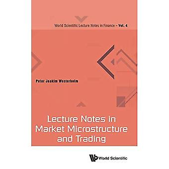 Lecture Notes In Market Microstructure And Trading (World Scientific Lecture Notes In Finance)