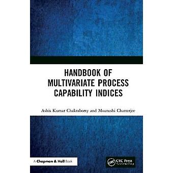Handbook of Multivariate Process Capability Indices by Ashis Kumar Chakraborty & Moutushi Chatterjee