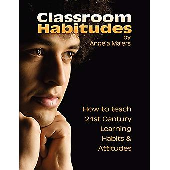 Classroom Habitudes by Angela Maiers - 9780578002125 Book