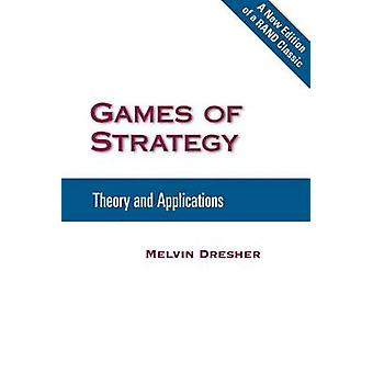 Games of Strategy - Theory and Applications (2nd) by Melvin Dresher -