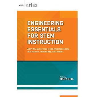 Engineering Essentials for STEM Instruction - How Do I Infuse Real-Wor