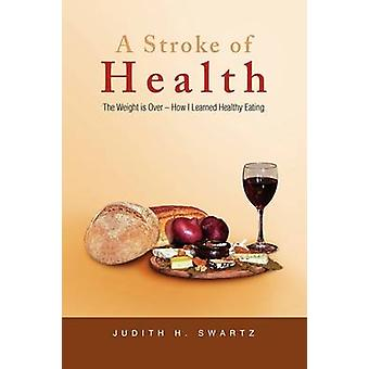 A Stroke of Health by Judith H Swartz - 9781441549532 Book