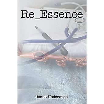 Re_essence by Jenna Underwood - 9781644711170 Book