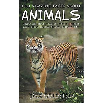 1111 Amazing Facts about Animals by Jack Goldstein - 9781785383007 Bo