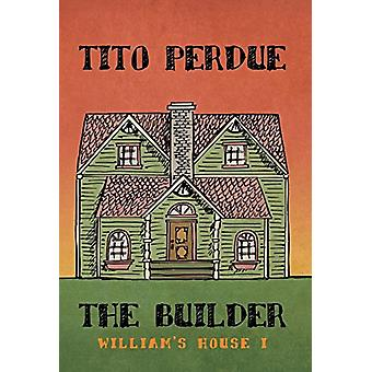 The Builder (William's House - Volume I) by Tito Perdue - 97819105245