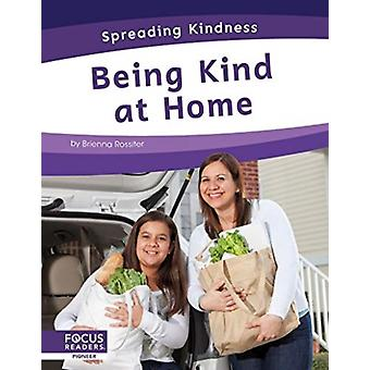 Spreading Kindness Being Kind at Home by Brienna Rossiter
