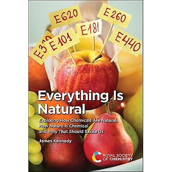 Everything Is Natural by James Kennedy