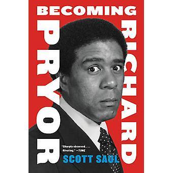 BECOMING RICHARD PRYOR      PB by Saul & Scott