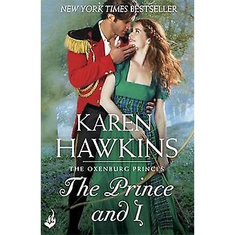 The Prince And I Princes of Oxenburg 2 by Karen Hawkins