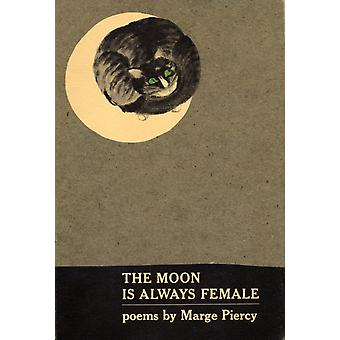 The Moon Is Always Female  Poems by Marge Piercy