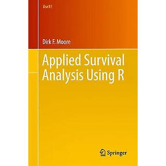 Applied Survival Analysis Using R by Moore & Dirk F.