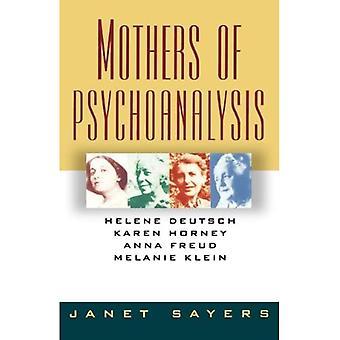 Mothers of Pscyhoanalysis: Helene Deutsch, Karen Horney, Anna Freud, Melanie Klein