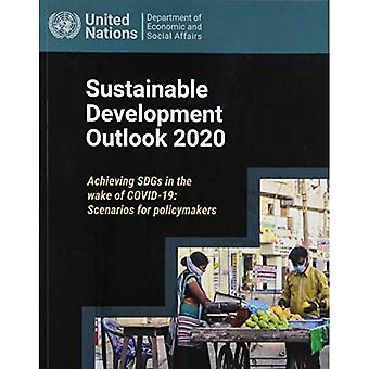 Sustainable Development Outlook 2020: Achieving SDGs in the Wake of COVID-19 - Scenarios for Policymakers
