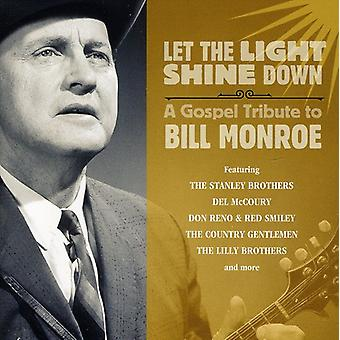 Let the Light Shine Down: A Gospel Tribute to Bill - Let the Light Shine Down: A Gospel Tribute to Bill [CD] USA import