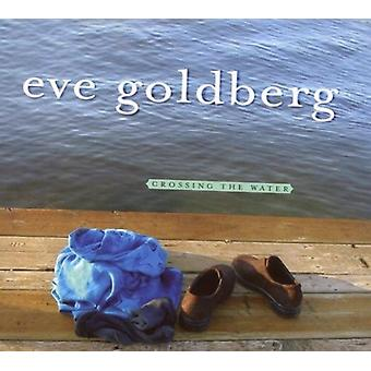 Eve Goldberg - Crossing the Water [CD] USA import