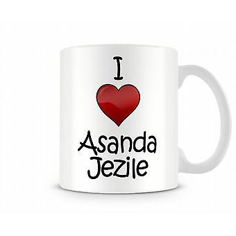 Я люблю Asanda Jezile печатных кружка