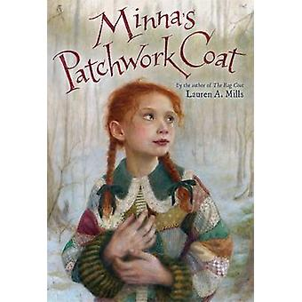 Minna's Patchwork Coat by Lauren A. Mills - 9780316406215 Book
